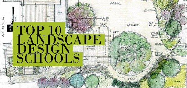 Top 10 Landscape Design Schools